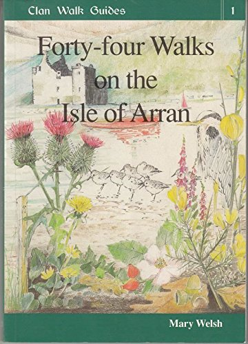 9781873597064: Forty-Four Walks on the Isle of Arran (Clan Walk Guides)