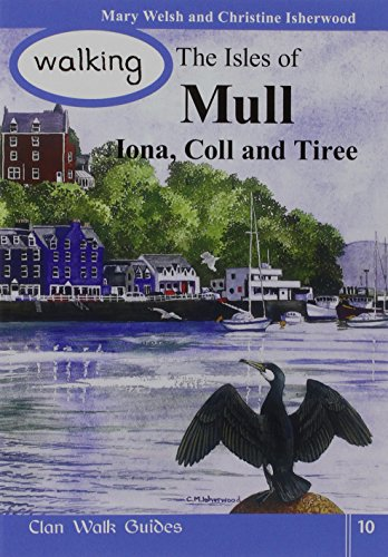 Walking the Isles of Mull, Iona, Coll: Welsh, Mary, Isherwood,