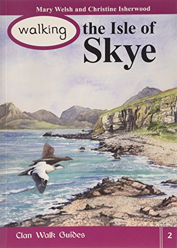 Walking the Isle of Skye: Christine Welsh Mary; Isherwood