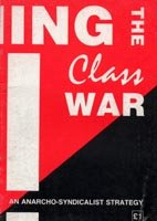 9781873605004: Winning the Class War: An Anarcho-syndicalist Strategy