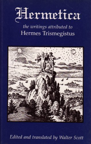9781873616024: Hermetica: The Ancient Greek and Latin Writings Which Contain Religious or Philosophic Teachings Ascribed to Hermes Trismegistus