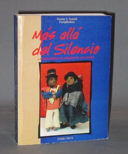 9781873617205: Mas Alla del Silencio: Las Fronteras de Genero en los Andes (Biblioteca de Estudios Andinos) (Spanish Edition)