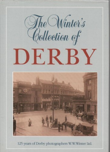 The Winter's Collection of Derby: v. 1: Leeson, Angela; W.W.Winter Ltd.