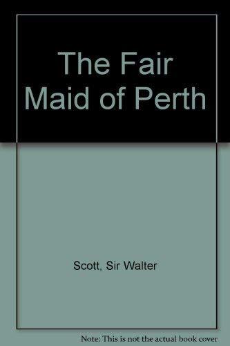 The Fair Maid of Perth: Scott, Sir Walter