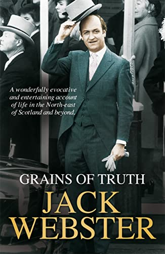 """Grains of Truth: """"Grain of Truth"""", """"Another Grain of Truth"""": Jack Webster"""
