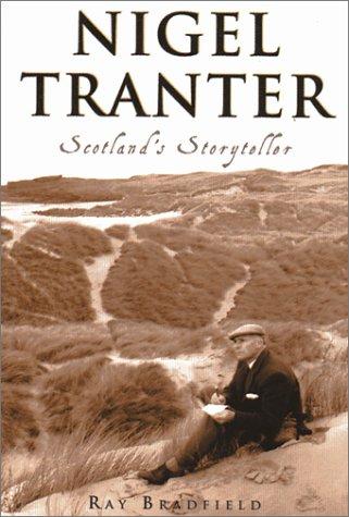 Nigel Tranter: Scotland's Storyteller (signed): BRADFIELD, RAY