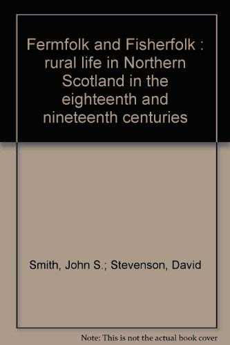 9781873644157: Fermfolk and Fisherfolk : rural life in Northern Scotland in the eighteenth and nineteenth centuries