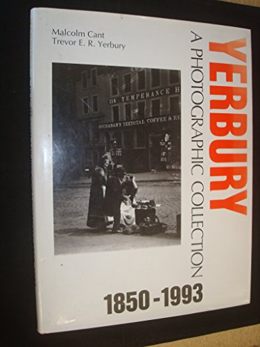 Yerbury: A Photographic Collection, 1850-1993 (9781873644249) by Trevor Yerbury; Malcolm Cant