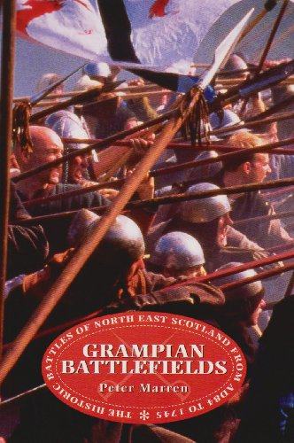 9781873644829: Grampian Battlefields: The Historic Battles of North East Scotland from AD84 to 1745