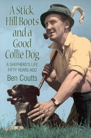 Stick, Hill Boots and a Good Collie: Coutts, Ben