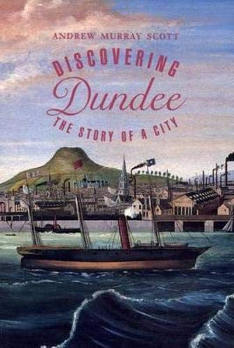 9781873644881: Discovering Dundee: The Story of a City