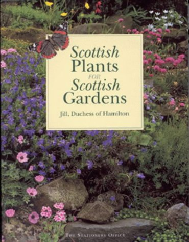 9781873644898: Scottish Plants for Scottish Gardens