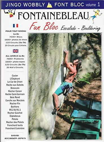 9781873665152: Fun Bloc: Fontainebleau Bloc-Bouldering (Jingo Wobbly Photo-guide)