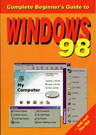 The Complete Beginner's Guide to Windows 98 (187366849X) by David Flynn