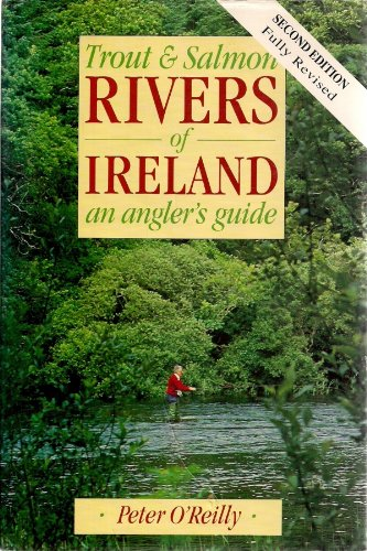 TROUT & SALMON RIVERS OF IRELAND - An Angler's Guide (1873674090) by O'Reilly, Peter