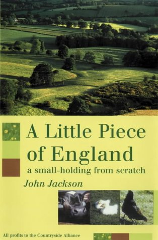 9781873674444: A Little Piece of England: A Small-holding from Scratch