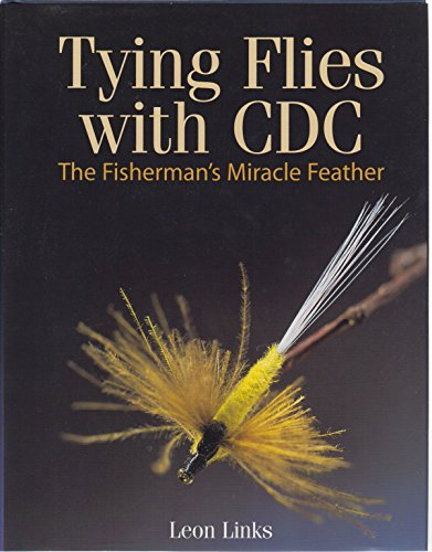 9781873674512: Tying Flies with CDC: The Fisherman's Miracle Feather