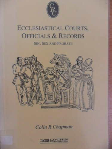 9781873686157: Ecclesiastical Courts Officials and Records: Sin, Sex and Probate (Chapman's Records Cameos)