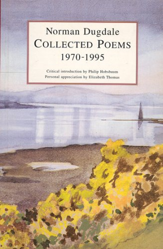 Collected Poems, 1970-1995: Dugdale, Norman