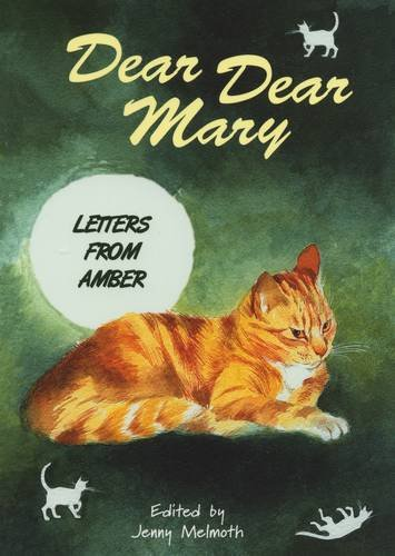 Dear Dear Mary: Letters from Amber (Signed: Melmoth, Jenny