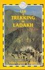 9781873756096: Leh & Trekking in Ladakh (India Trekking Guide S.)