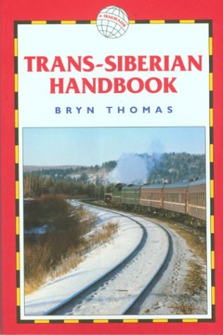9781873756423: Trans-Siberian Handbook, 5th: Includes Rail Route Guide and 25 City Guides