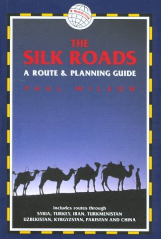 9781873756539: The Silk Roads: A Route and Planning Guide (Trailblazer)
