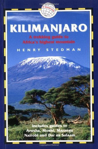 9781873756652: Kilimanjaro: A Trekking Guide to Africa's Highest Mountain, Includes City Guides to Arusha, Moshi, Marangu, Nairobi and Dar Es Salaam