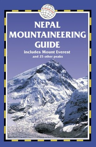 9781873756744: Nepal Mountaineering Guide: Route Guide for Mt. Everest and 25 other Peaks