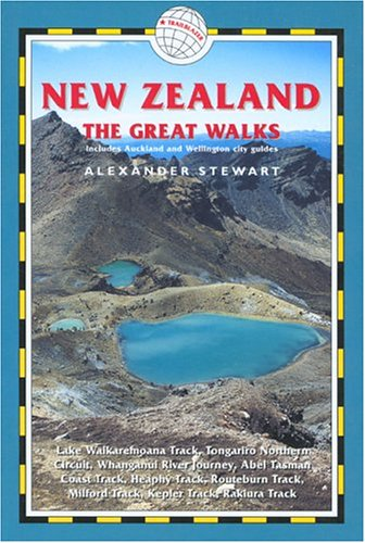 9781873756782: New Zealand - The Great Walks: Includes Auckland and Wellington City Guides (New Zealand the Great Walks: Includes Auckland & Wellington)