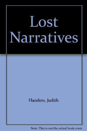 Lost Narratives (187375745X) by Judith Flanders; Trevor Keeble