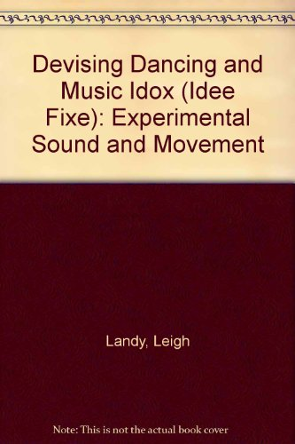 9781873757680: Devising Dancing and Music Idox (Idee Fixe): Experimental Sound and Movement