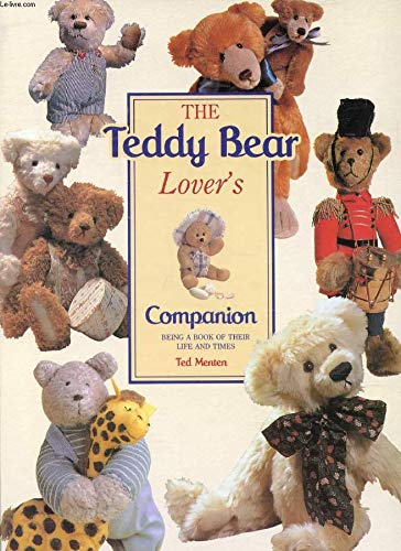 9781873762400: THE TEDDY BEAR LOVER'S COMPANION: Being a Book of Their Life and Times