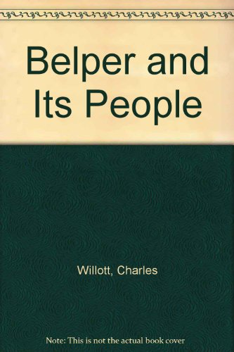 Belper and its People. With Historical Notes, Incidents, Reminiscences and Recollections of Past ...
