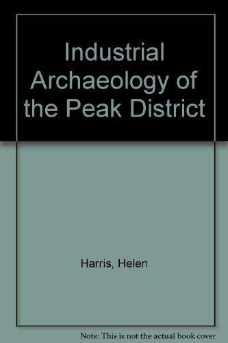 9781873775080: Industrial Archaeology of the Peak District