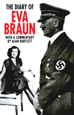 9781873779033: The Diary of Eva Braun : With a Commentary by Alan Bartlett