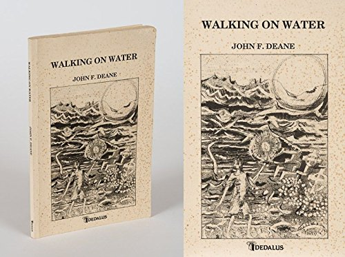 Walking on Water: Deane, John F.