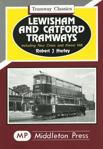 9781873793268: Lewisham and Catford Tramways (Tramways Classics)