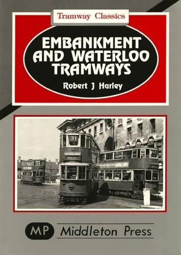 9781873793411: Embankment and Waterloo Tramways (Tramways Classics)