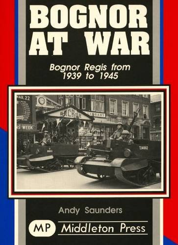 Bognor at War: Saunders, Andy