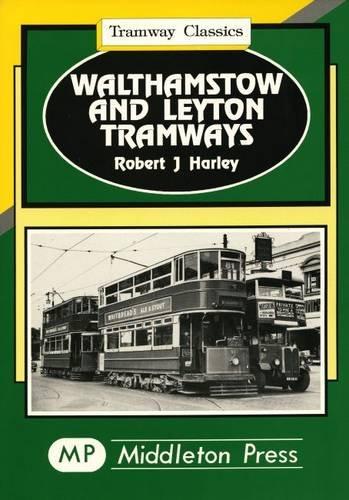 9781873793657: Walthamstow and Leyton (Tramways Classics)