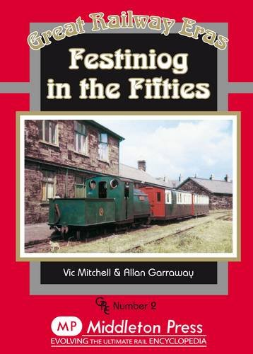 9781873793688: Festiniog in the Fifties (Great Railway Eras)