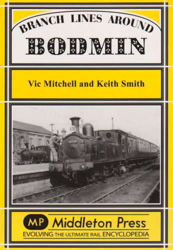 9781873793831: Branch Lines Around Bodmin (Branch Lines S.)