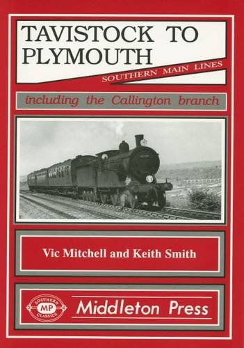 Tavistock to Plymouth and Callington Branch (Southern Main Line) (Hardcover)