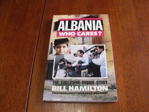 Albania Who Cares? (SCARCE FIRST EDITION, FIRST PRINTING SIGNED BY THE AUTHOR)