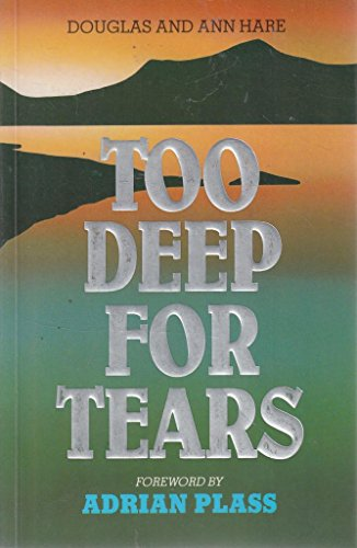 Too Deep For Tears: A Christian Response To Personal Loss (SCARCE FIRST EDITION PRESENTATION COPY ...