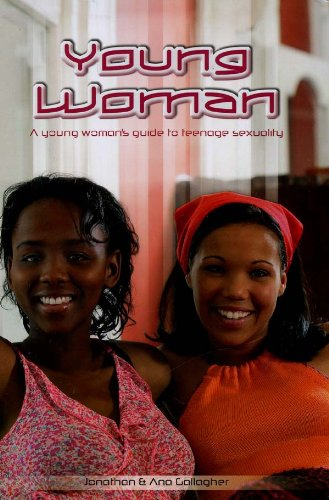 Young Woman: Christian Girl's Guide to Teenage Sexuality (9781873796634) by Jonathan Gallagher; Ana Gallagher