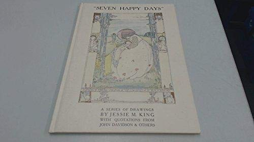 Seven Happy Days: A Series of Drawings: King, Jessie M.
