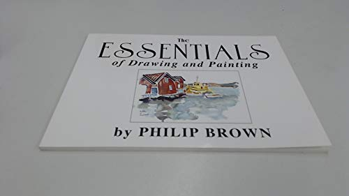 Essentials of Drawing and Painting (1873812027) by Philip Brown