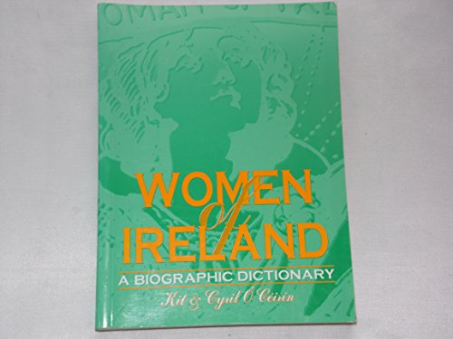 WOMEN OF IRELAND: A BIOGRAPHICAL DICTIONARY
